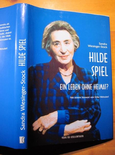 Hilde Spiel: Ein Leben ohne Heimat? (Biographische Texte zur Kultur- und Zeitgeschichte)