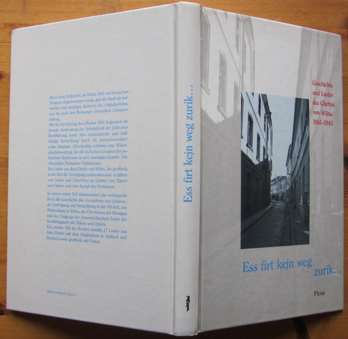 Ess firt kejn weg zurik... Geschichten und Lieder des Ghettos von Wilna 1941-1943.