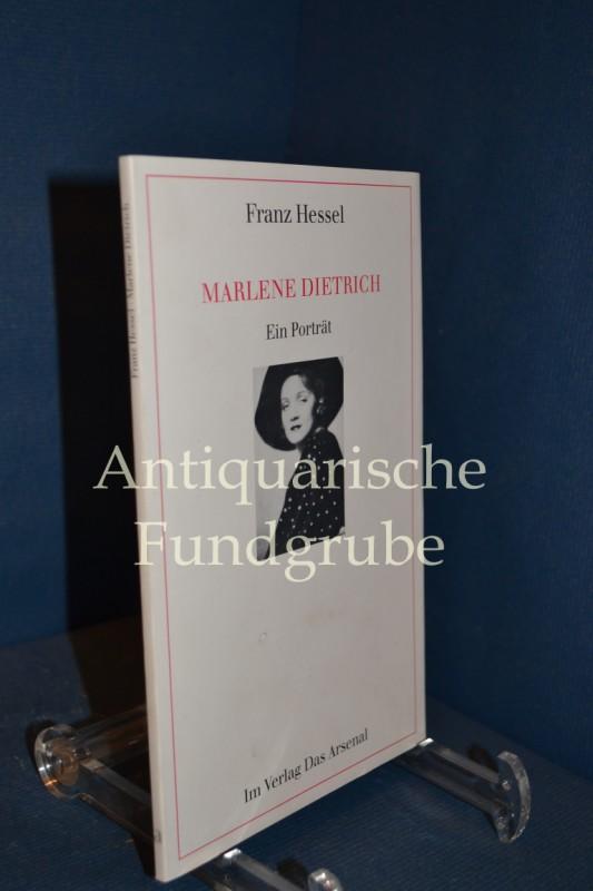 Marlene Dietrich : ein Porträt. Mit vielen zeitgenössischen Bildern und einem Nachw. von Manfred Flügge - Hessel, Franz