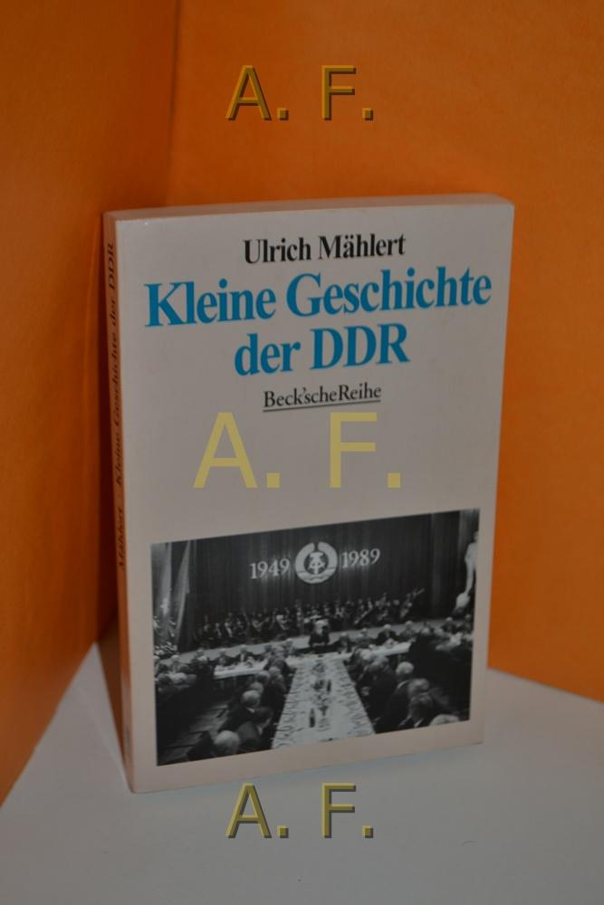 Kleine Geschichte der DDR. Beck'sche Reihe , 1275 Orig.-Ausg. - Mählert, Ulrich