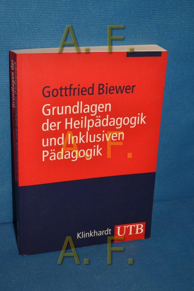 Grundlagen der Heilpädagogik und inklusiven Pädagogik von Gottfried Biewer / UTB , 2985 - Biewer, Gottfried