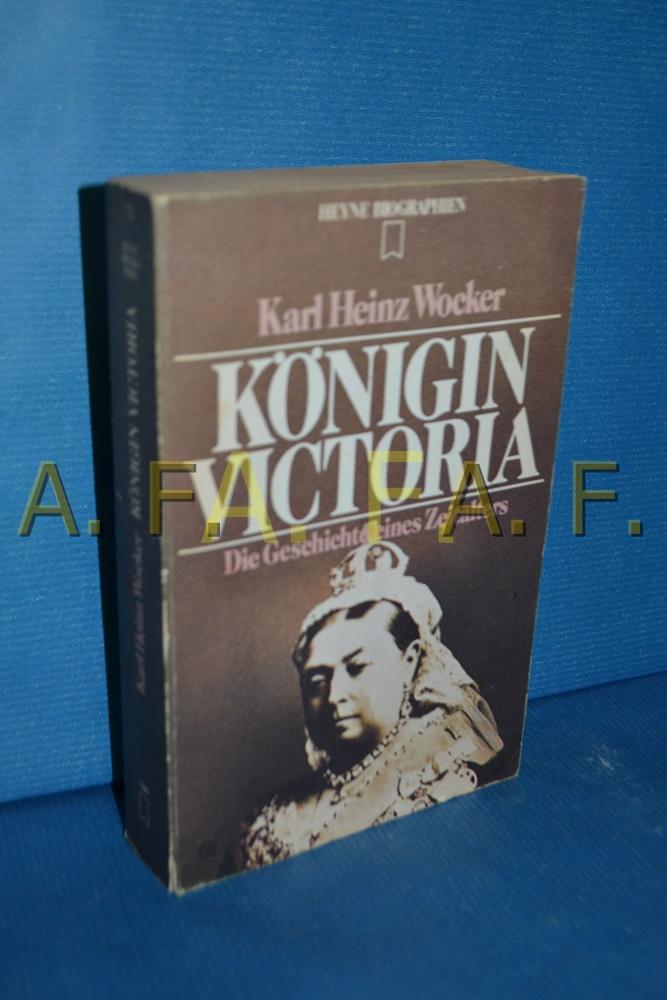 Königin Victoria : die Geschichte eines Zeitalters (Heyne-Biographien 72)  3. Aufl. - Wocker, Karl Heinz