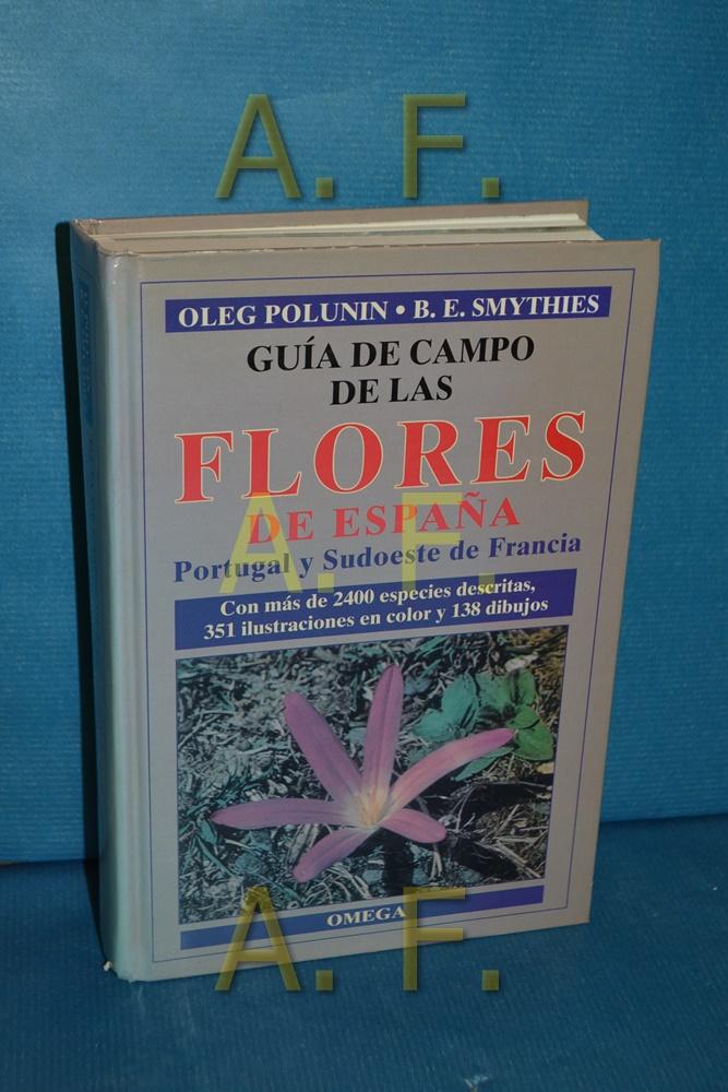 Guia de las flores de Espana (GUIAS DEL NATURALISTA-PLANTAS CON FLORES) - Polunin, Oleg und B. E. Smythies