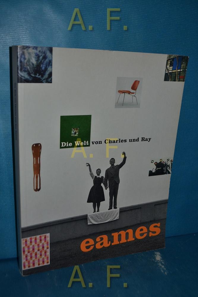 Die Welt von Charles & Ray Eames [diese Publikation begleitet eine internationale Wanderausstellung]. zusammen mit dem Vitra-Design-Museum und der Library of Congress. - Eames, Charles (Illustrator), Donald Albrecht und Diana (Herausgeber) Murphy