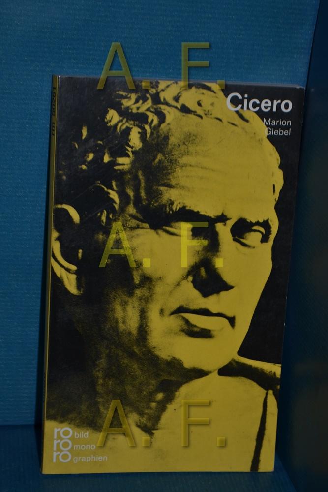 Marcus Tullius Cicero : in Selbstzeugnissen und Bilddokumenten (Rowohlts Monographien 261)  17. Aufl. - Giebel, Marion