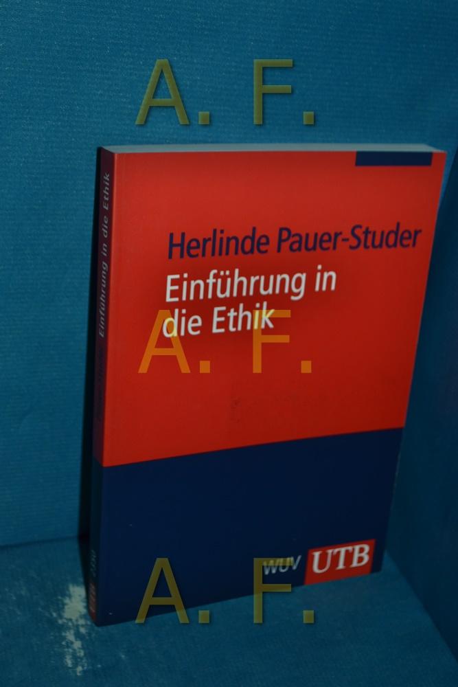 Einführung in die Ethik Herlinde Pauer-Studer / UTB , 2350 - Pauer-Studer, Herlinde