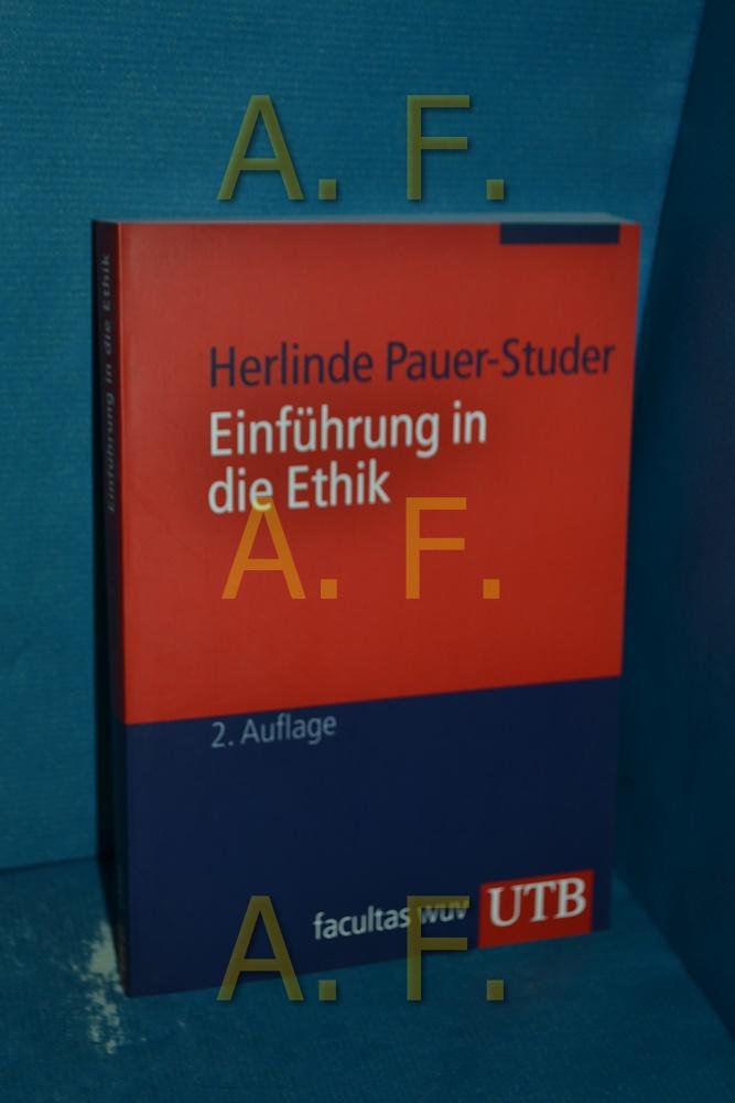 Einführung in die Ethik Herlinde Pauer-Studer / UTB , 2350 2. akt. u. erw. Aufl. - Pauer-Studer, Herlinde