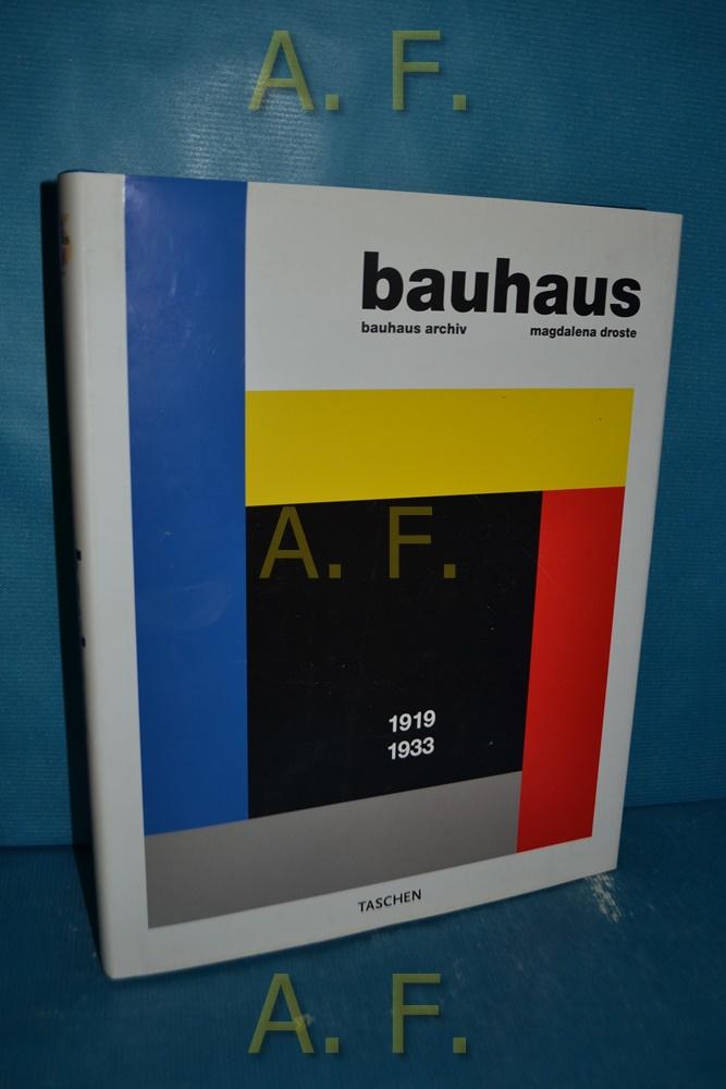 Bauhaus 1919 - 1933. Bauhaus-Archiv. - Droste, Magdalena und Peter (Herausgeber) Hahn