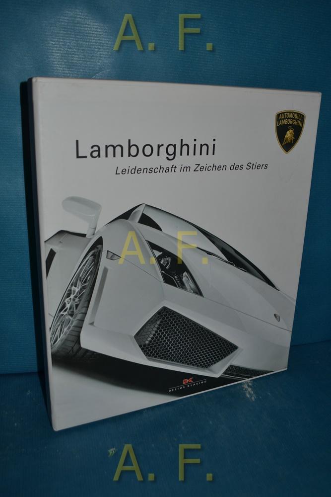 Lamborghini : Leidenschaft im Zeichen des Stiers. [Übers.: Axel E. Catton] 1. Aufl. - Carugati, Decio Giulio Riccardo (Mitwirkender)