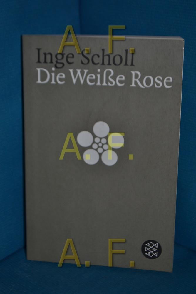 Die Weisse Rose. Inge Scholl / Fischer , 11802 12. Aufl. - Scholl, Inge (Mitwirkender)