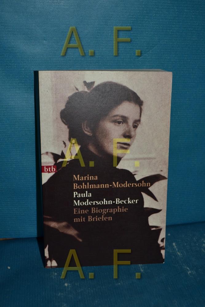 Paula Modersohn-Becker : eine Biographie mit Briefen  Genehmigte Taschenbuchausg., 1. Aufl. - Bohlmann-Modersohn, Marina