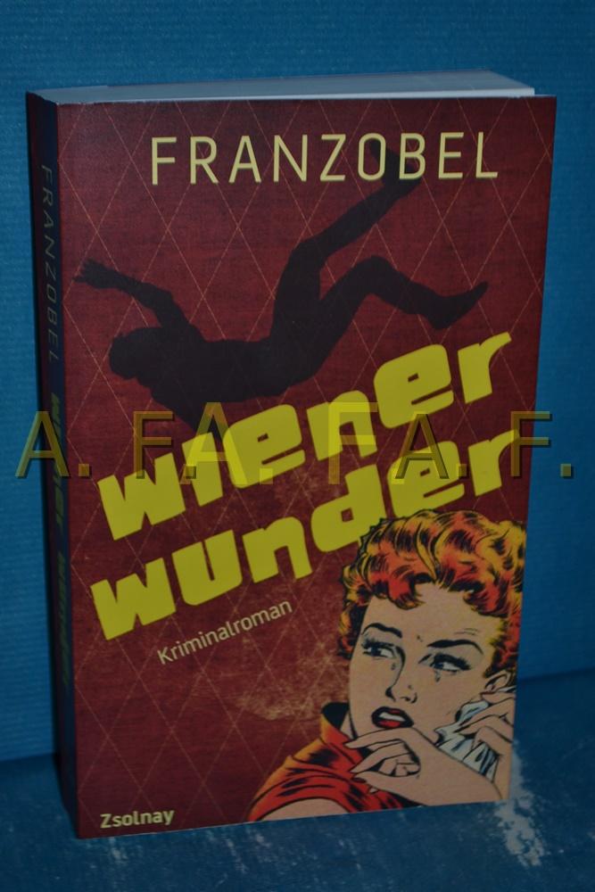 Wiener Wunder : Kriminalroman.