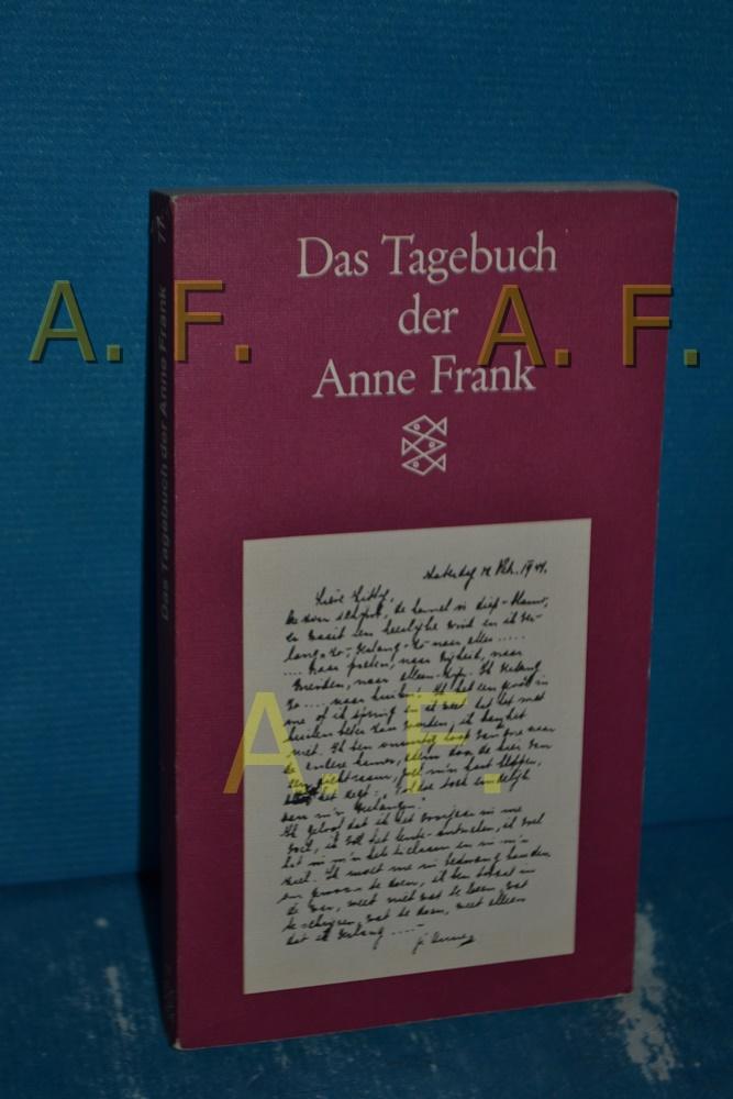 [Das Tagebuch] , Das Tagebuch der Anne Frank : 12. Juni 1942 - 1. August 1944. mit e. Vorw. von Albrecht Goes. [Aus d. Holländ. übertr. von Anneliese Schütz] / Fischer , 77