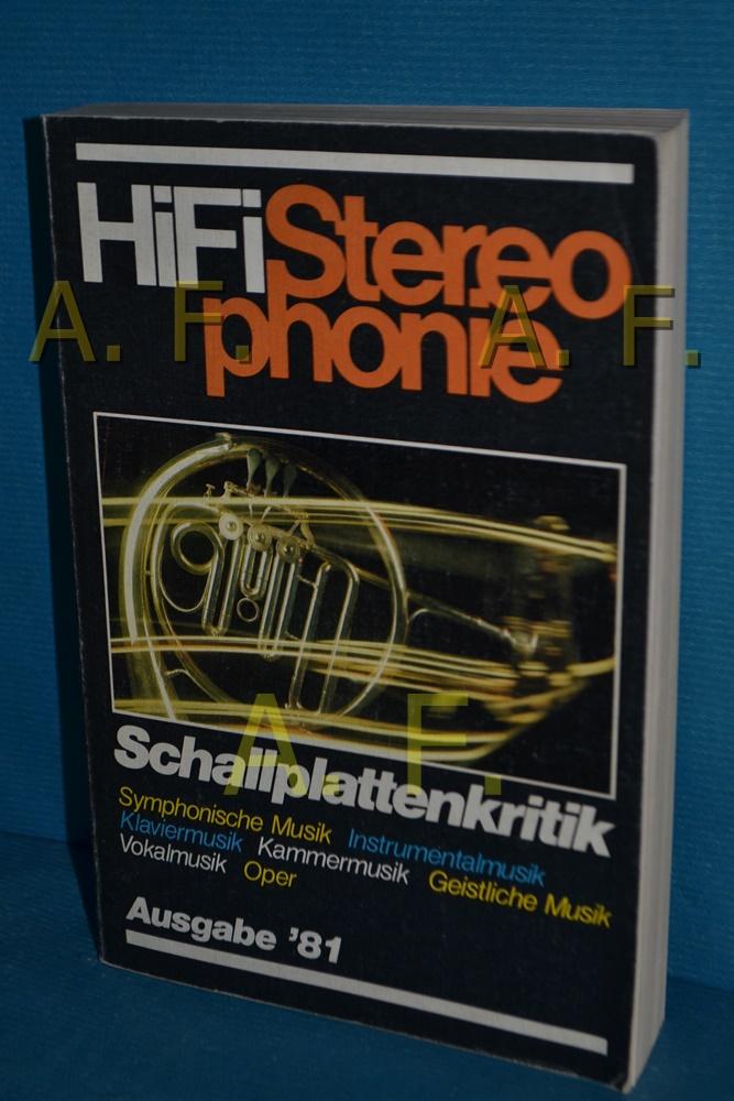 HiFi Sterophonie Schallplattenkritik - Ausgabe '81. Symphonische Musik, Instrumentalmusik, Klaviermusik, Kammermusik, Geistliche Musik, Vokalmusik, Oper - Braun, G. [Herausgeber]