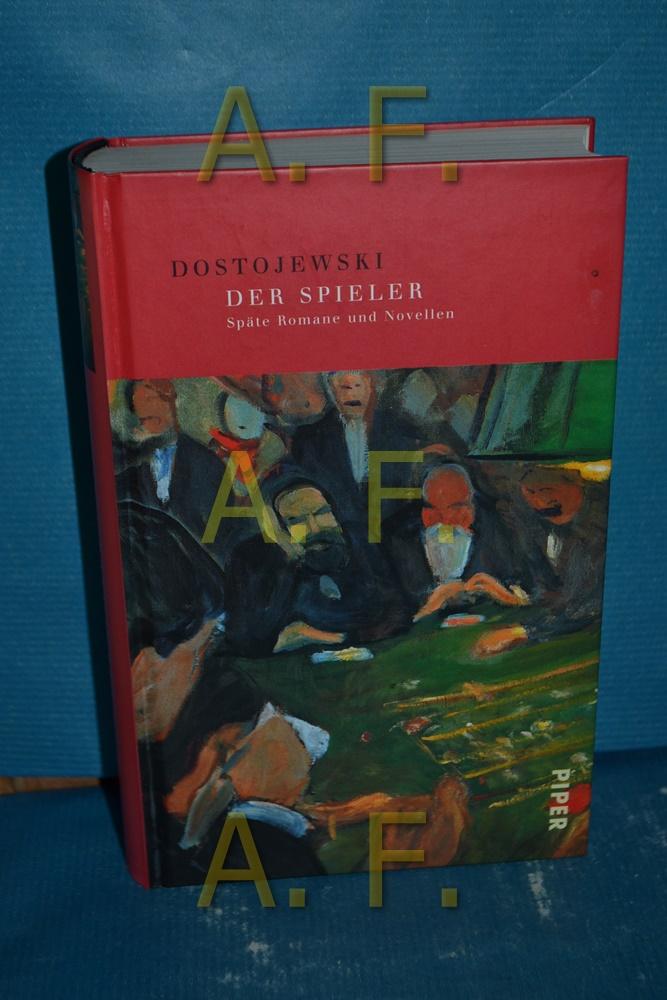 Der Spieler : späte Romane und Novellen.  17. Aufl. [der Einzelausg., Sonderausg.] - Dostoevskij, Fjodor M. und E. K. Rahsin