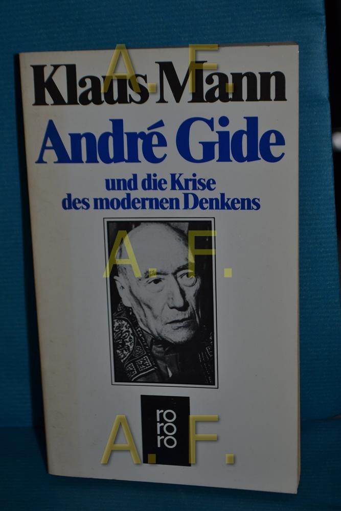André Gide und die Krise des modernen Denkens [Die vorliegende dt. Version ist e. vom Autor selbst besorgte Übers. u. Bearb. d. amerikan. Orig.] / Rororo , 5378 - Mann, Klaus