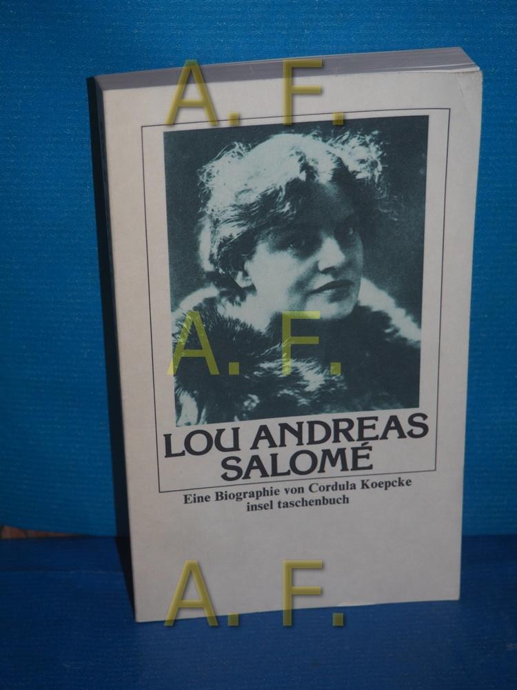 Lou Andreas-Salomé : Leben, Persönlichkeit, Werk , e. Biographie. Insel-Taschenbuch , 905 1. Aufl. - Koepcke, Cordula