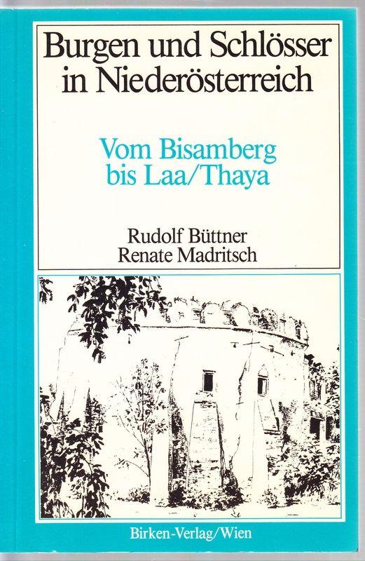 Burgen und Schlösser in Niederösterreich. Vom Bisamberg bis Laa / Thaya.
