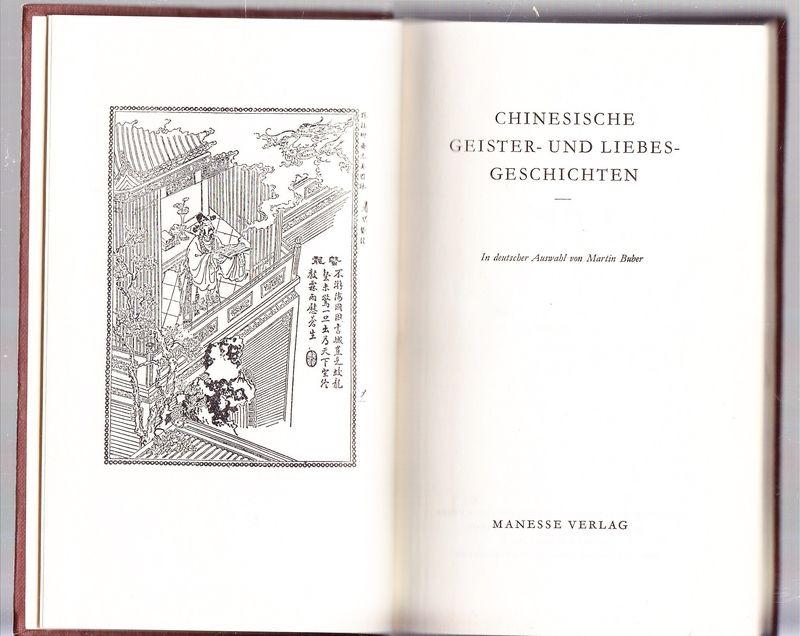CHINESISCHE Geister- und Liebensgeschichten. In deutscher Auswahl von Martin Buber.