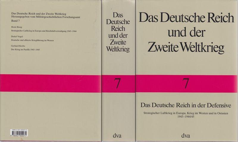 Das Deutsche Reich in der Defensive. Strategischer Luftkrieg in Europa, Krieg im Westen und in Ostasien 1943-1944/45.