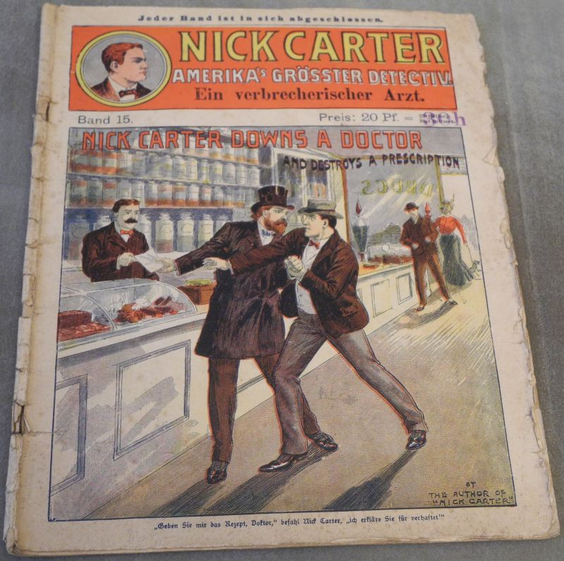 Ein verbrecherischer Arzt. (Auf dem Umschlag: Nick Carter Downs A Doctor And Destroys A Prescription.)