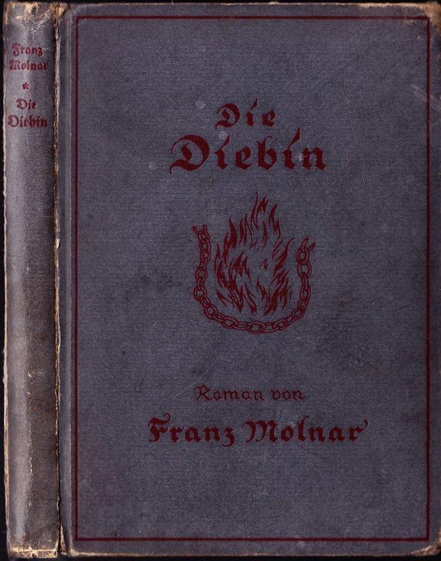 Die Diebin. Roman. (Autorisierte Uebersetzung aus dem Ungarischen v. Ernst Goth.)