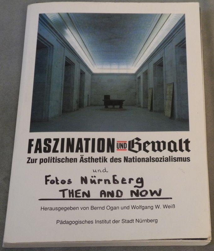OGAN, Bernd (Hrsg.) - WEISS, Wolfgang W. (Hrsg.) Faszination und Gewalt. Zur politiischen Ästethik des Nationalssozialismus.