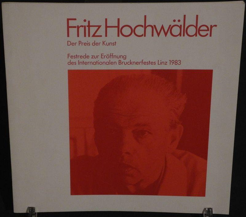 Der Preis der Kunst. Festrede zur Eröffnung des Internationalen Brucknerfestes Linz 1983.