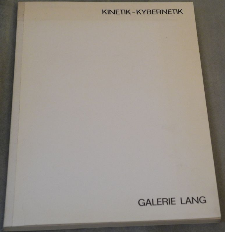 KINETIK - Kybernetik. Sommerausstellung 1978 in der Landgalerie.