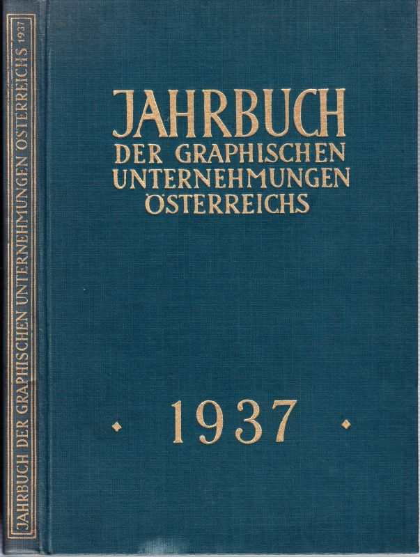 JAHRBUCH der GRAPHISCHEN UNTERNEHMUNGEN ÖSTERREICHS. Herausgeber und Eigentümer: Hauptverband der graphischen Unternehmungen Österreichs.