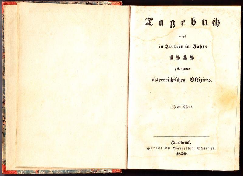 Tagebuch eines in Italien im Jahre 1848 gefangenen österreichischen Offiziers. 2 Bände in einem Buch.
