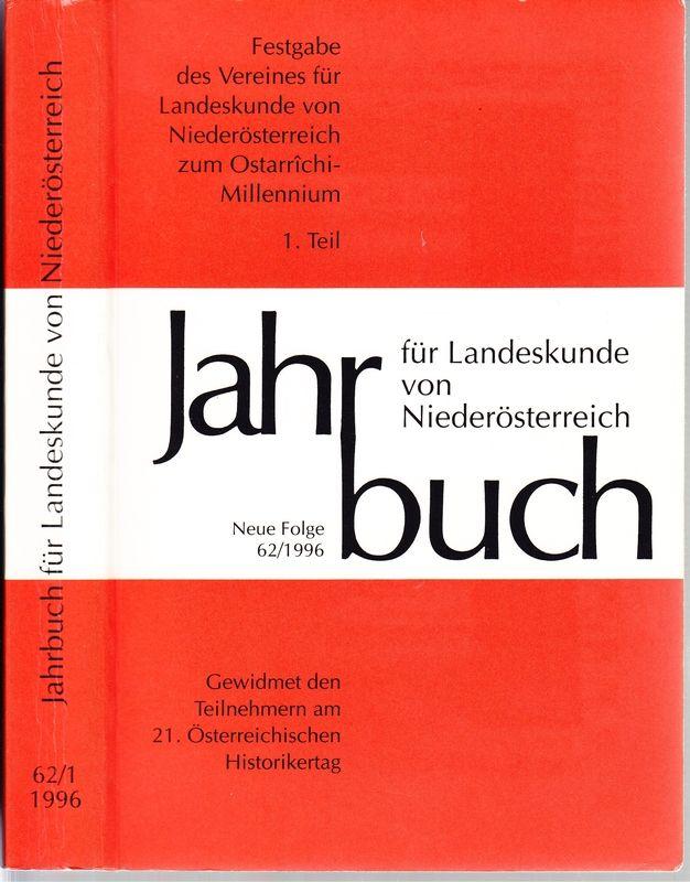 Festgabe des Vereins für Landeskunde von Niederösterreich zum Ostarrichi-Millenium. 1. Teil.