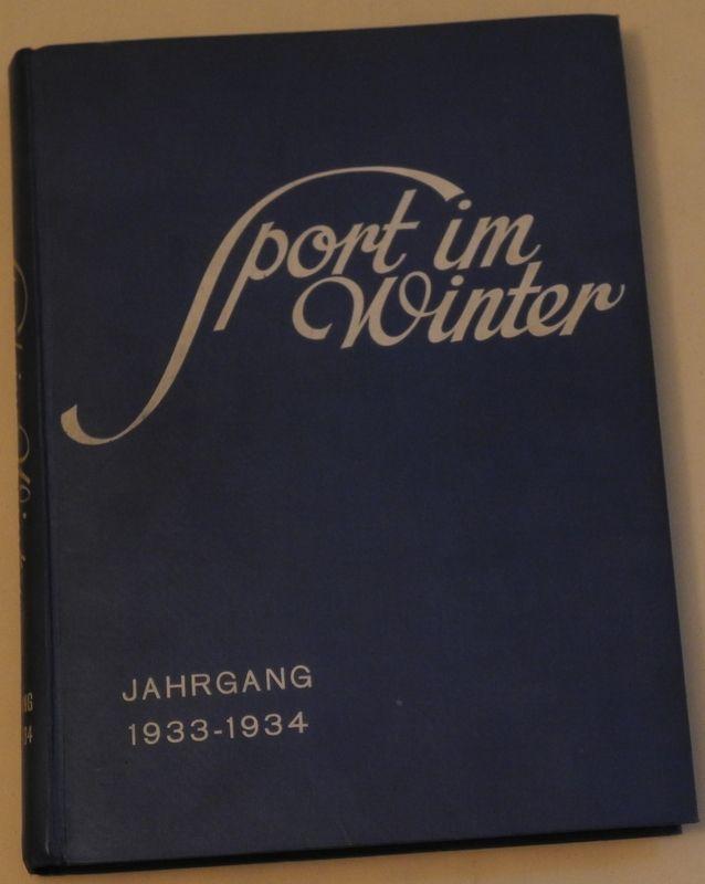 SPORT IM WINTER. Illustrierte Wintersport-Zeitung. Schriftleitung: Julius Gallhuber.