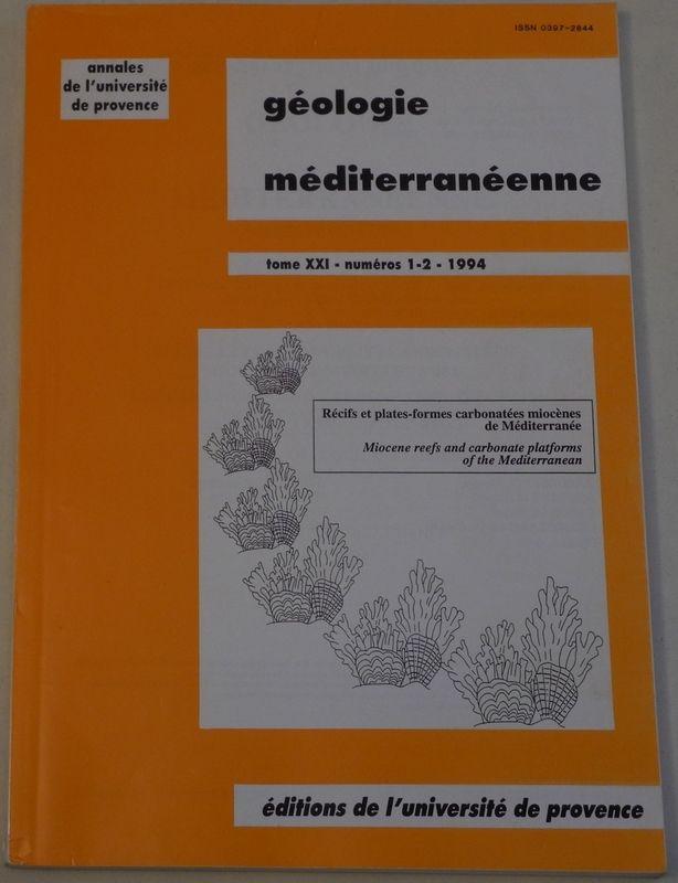 Geologie Mediterraneenne. Recifs et Plates-Formes carbonatees Miocenes de Mediterranee. Miocene Reefs and Carbonate Platforms of the Mediterranean. Interim Colloquium R.C.M.N.S. (Marseille 3-6 mai 1994).