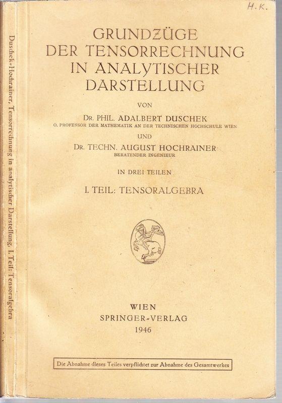 Grundzüge der Tensorrechnung in analytischer Darstellung. In drei Teilen. I.Teil: Tensoralgebra. Mit 26 Textabbildungen.