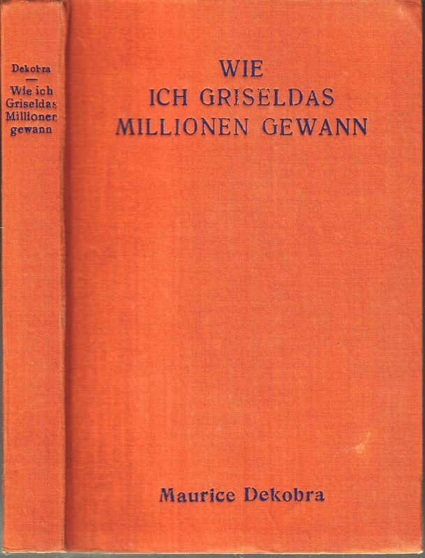 Wie ich Griseldas Millionen gewann. Autor. Übers. v. E.Weiß.