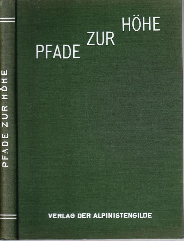 PFADE zur Höhe. Zehnjahrbuch der Alpinistengilde. Geleitet v. F.Kolb.
