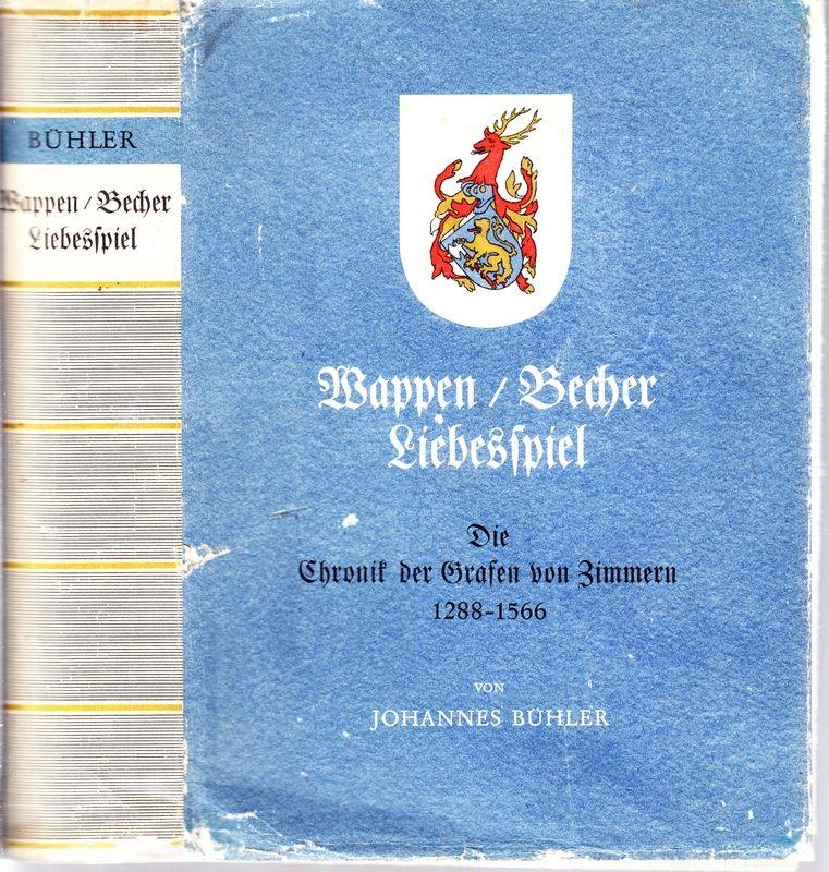Wappen, Becher, Liebesspiel. Die Chronik der Grafen von Zimmern 1288-1566.