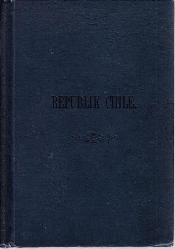 Kurze Beschreibung der Republik Chile. Nach offiz. Angaben.
