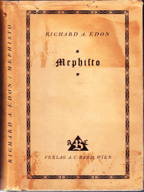 Mephisto. Eine Faust-Paraphrase. Drei Aufzüge und ein symbolischer Prolog.