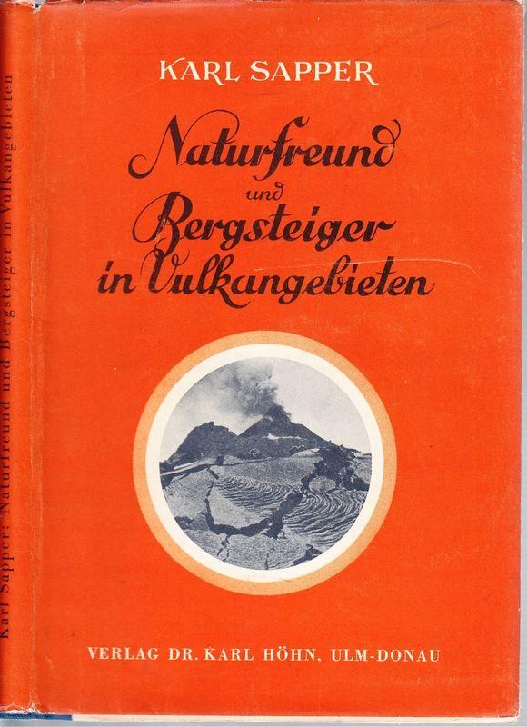 SAPPER, Karl Der Naturfreund und Der Bergsteiger in Vulkangebieten.