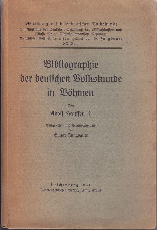Bibliographie der deutschen Volkskunde in Böhmen. Eingeleitet und herausgegeben von G.Jungbauer.