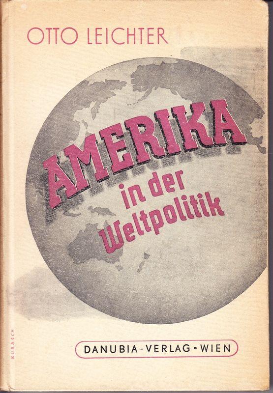 LEICHTER, Otto Amerika in der Weltpolitik.