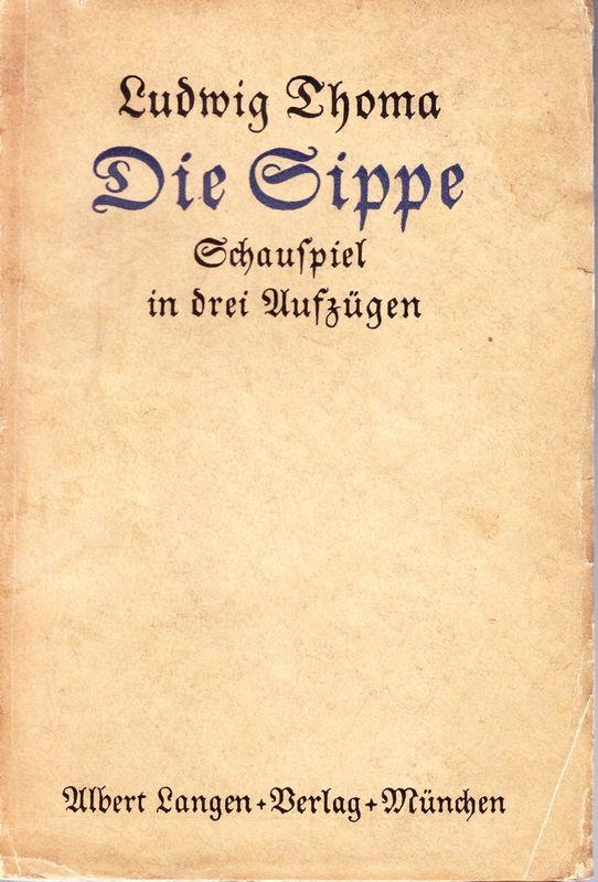 THOMA, Ludwig Die Sippe. Schauspiel in drei Aufzügen.