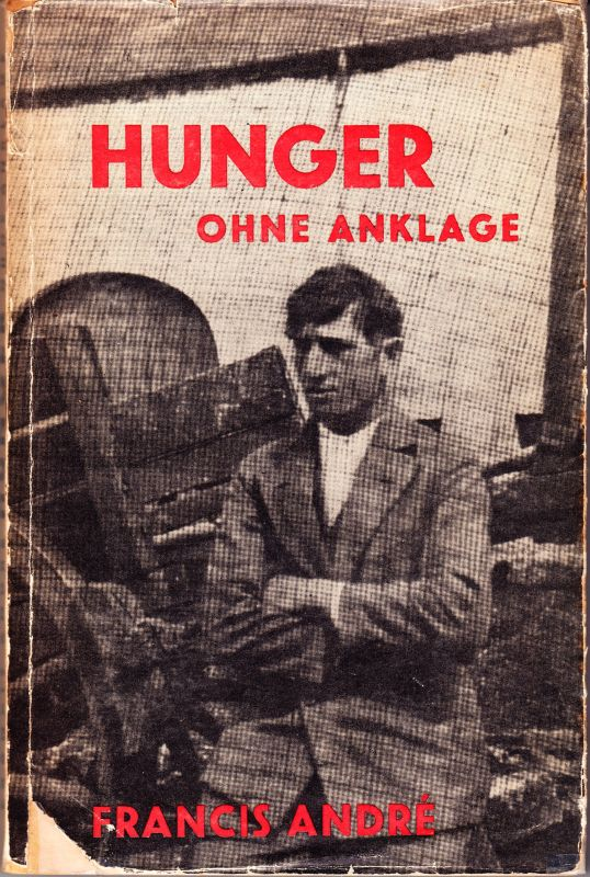 Hunger ohne Anklage. Übertr. v. H.Zur Mühlen.