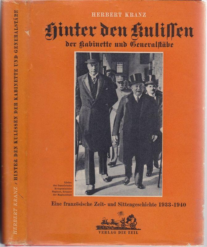 KRANZ, Herbert Hinter den Kulissen der Kabinette und Generalstäbe. Eine französ. Zeit- und Sittengeschichte 1933-1940.
