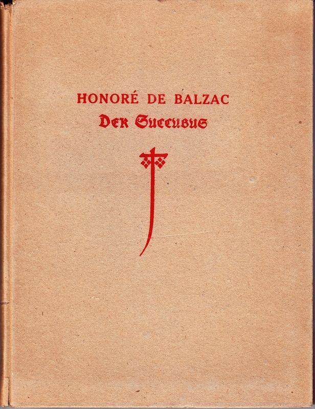 Der Succubus. (Die Übertragung besorgte Rudolf Brettschneider.)