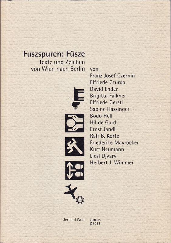 Fuszspuren: Füsze. Texte und Zeichen von Wien nach Berlin auf Anregung von Friederike Mayröcker und Bodo Hell gestaltet von Hil de Gard.