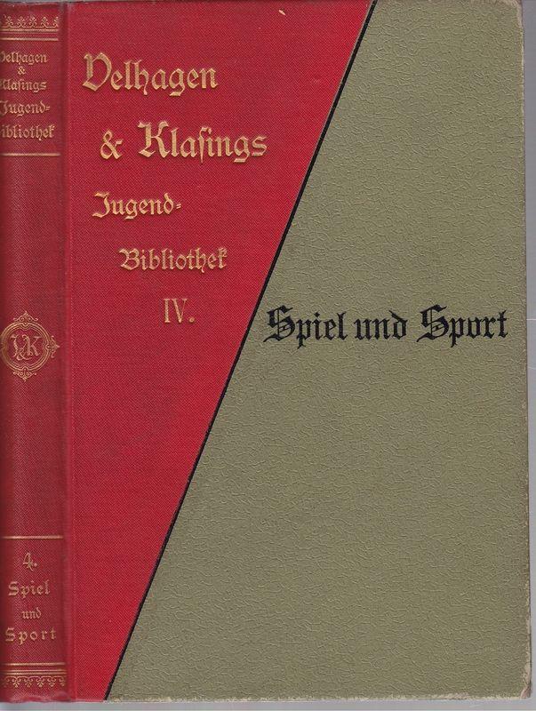SPIEL UND SPORT. Mit reich illustrierten Beiträgen von Max Allihn, M.Becker, Franz Bendt u.v.a.
