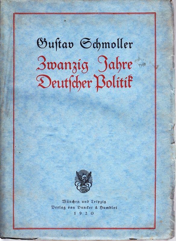 Zwanzig Jahre Deutscher Politik (1897-1917). Aufsätze und Vorträge.